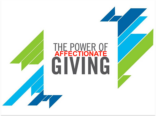 The Power of Affectionate GIVING!