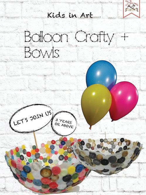 Balloon Crafty+Bowl| 12 Nov 2016 Sat 4:30~5:30