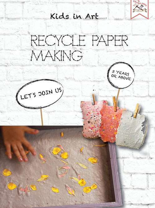 Recycle Paper Making| 18 Feb 2017 Sat 2:30~3:30