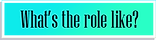 Whats the role.png