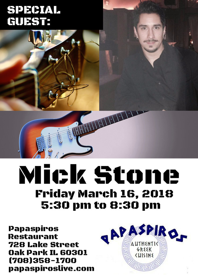 This Friday Night Enjoy the Music of Mick Stone at Papaspiros 728 Lake St. Oak Park IL (708) 358-170