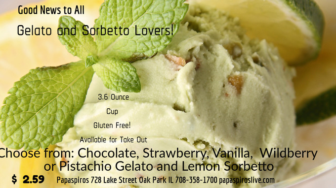 Gelato and Sorbetto Now Available at Papaspiros 728 Lake Street Oak Park IL 708-358-1700