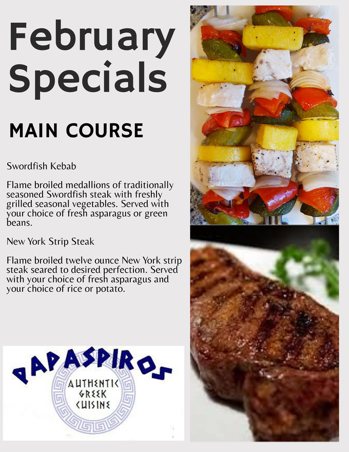 February Main Course Specials at Papaspiros! Opa!