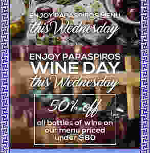 Papaspiros 1/2 Price Wine Wednesday