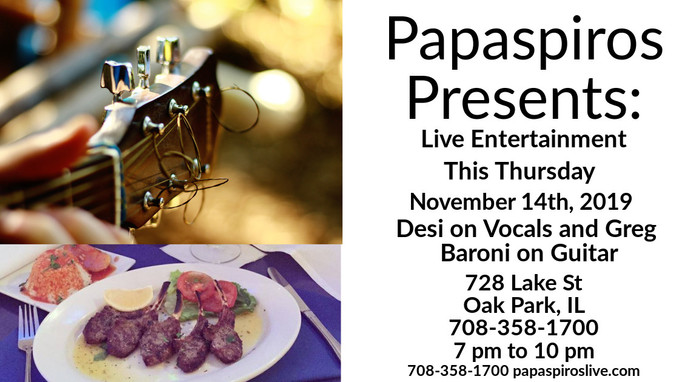Please Join Us at Papaspiros 728 Lake Street Oak Park IL. November 13th from 7 pm to 10 pm for Enter