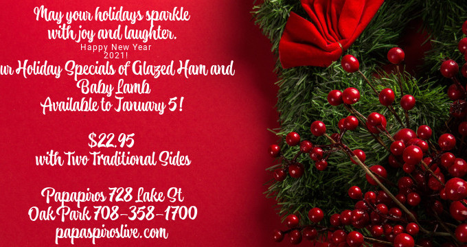 Enjoy Limited Time Holiday Specialties While Supplies Last at Papaspiros 728 Lake Oak Park IL