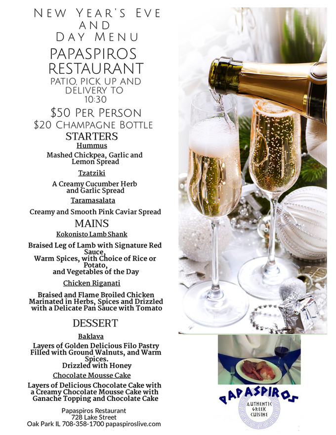 New Years Eve Enjoy a Three Course Meal at Papaspiros 728 Lake St. Oak Park IL 708-358-1700