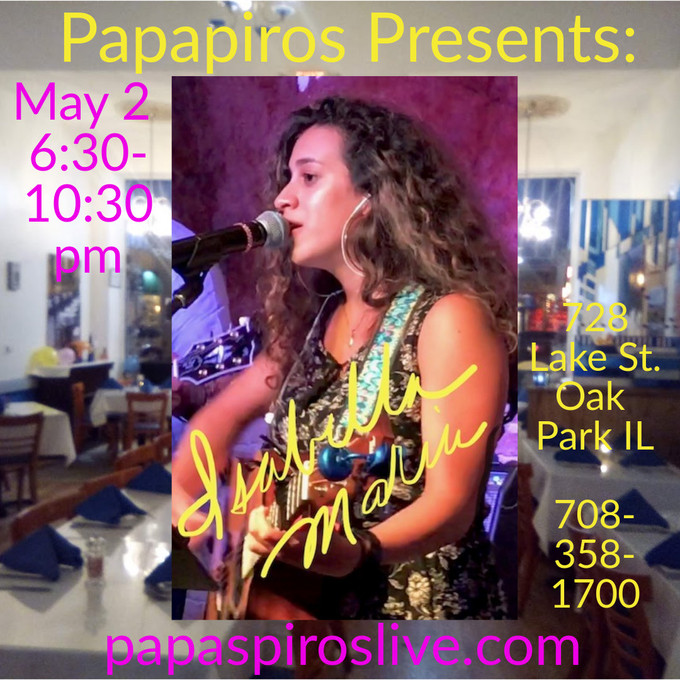 Join Us Thursday May 2nd 2019 at Papaspiros for Isabella Marie Reyes. Complimentary Music at 6:30 pm