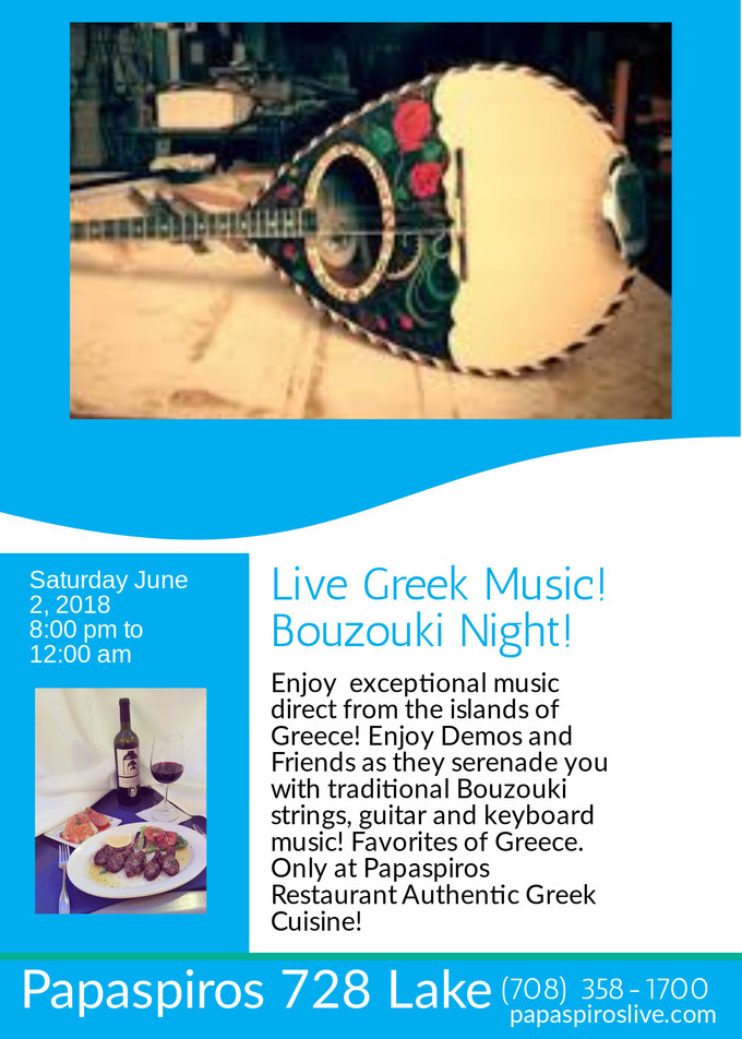 Join Us For Greek Music Night! Outdoor, Indoor and Upstairs Seating! Papaspiros Authentic Greek Cuis