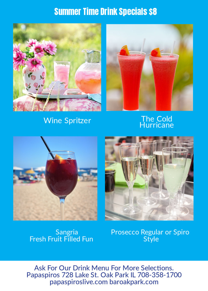 Enjoy Some Summer Time Drink Specials From Papaspiros Restaurant! Opa! Ask Your Professional Wait St