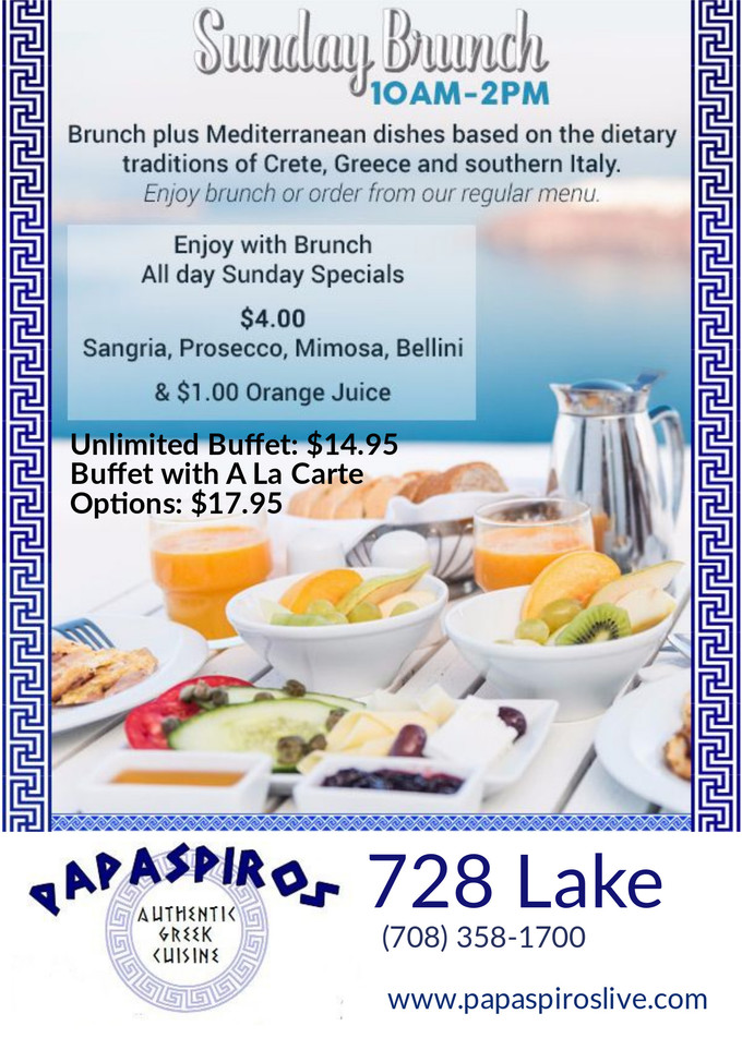 Greek Mediterranean and American Brunch at Papaspiros 728 Lake St. Oak Park IL (708) 358-1700 10 am