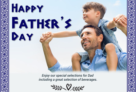 Happy Father's Day From Papaspiros! Enjoy Specialties and our Sunday Brunch!