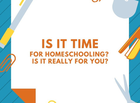 Is it time for homeschooling? Is it really for you?