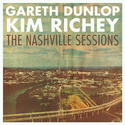 GARETH DUNLOP Nashville Sessions ft KIM RICHEY
