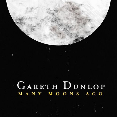 GARETH DUNLOP Many Moons Ago