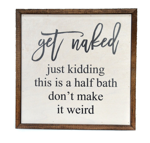 Get Naked... Wood Sign