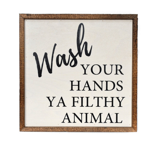 Wash Your Hands... Wooden Sign