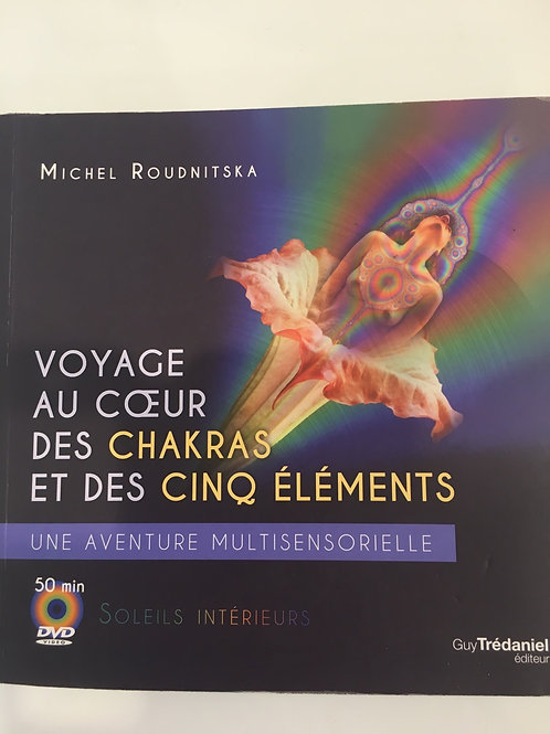 Voyage au cœur des chakra et des cinq éléments une aventure Multsensorielle
