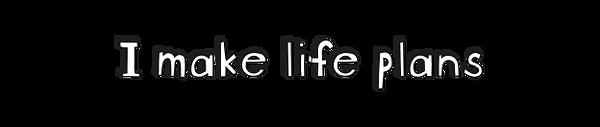 SHD-I make life plans.png