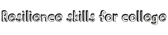 SHD-Resilience skills for college.png
