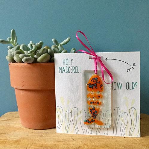 Holy Mackerel How Old!  ( seaweed) Present Card