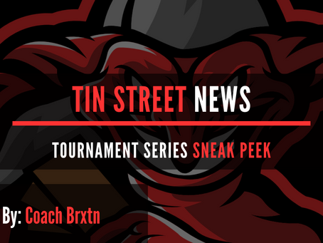 INTRODUCING: TIN STREET NEWS TOURNAMENT SERIES