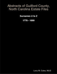 Abstracts of Guilford Co. NC Estate File