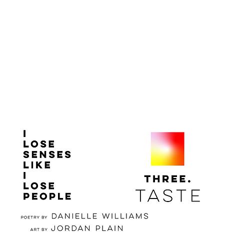 Three. Taste