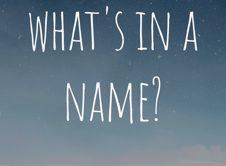 What's in a name? A whole lot actually.