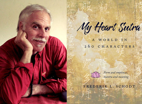 Announcing 'My Heart Sutra,' Frederik L. Schodt's new book