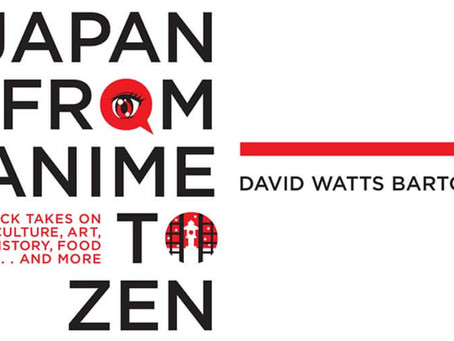 Announcing: Japan from Anime to Zen by David Watts Barton