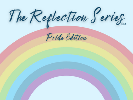 The Reflection Series: Pride Edition