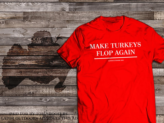 Make Turkeys Flop Again Tee