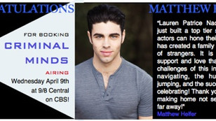 Congratulation Matt Helfer for booking Criminal Minds!