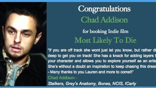 Congrats CHAD ADDISON for booking Indie Film