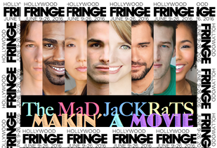 The MaD JaCKRaTS head to the prestigious Hollywood Fringe Festival! FIVE shows!!