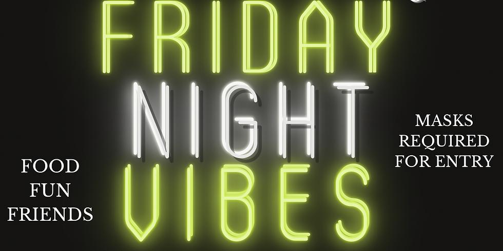 Friday Night Vibes