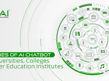 Features of AI Chatbot for Universities, Colleges & Higher Education Institutes
