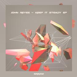 John Reyes - Keep It Steady EP