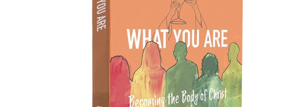 Behold What You Are: Becoming the Body of Christ