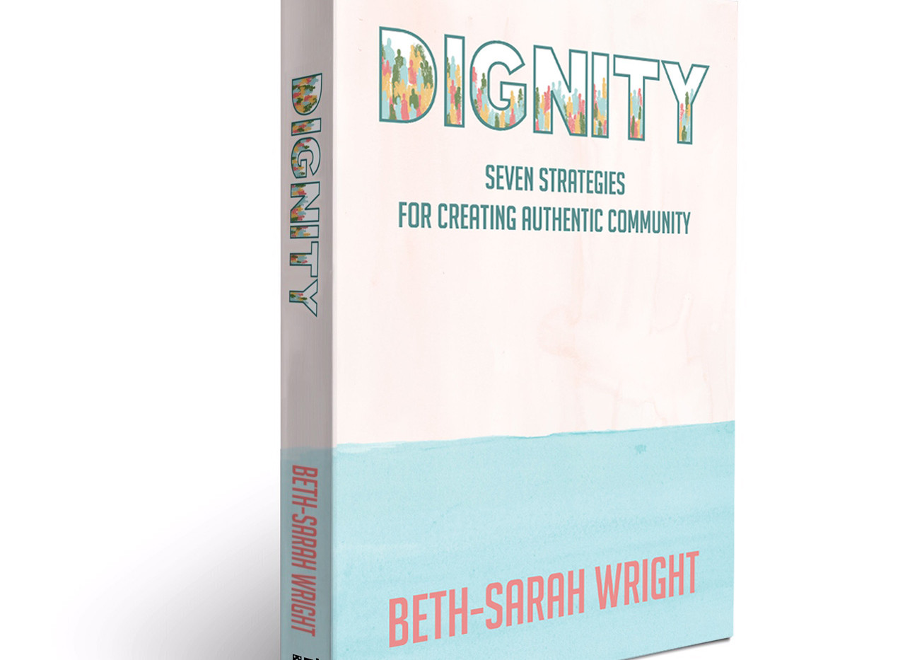 DIGNITY: Seven Strategies for Creating Authentic Community