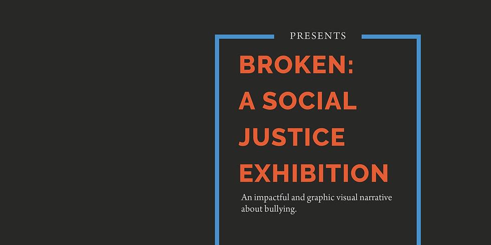 Broken: A Social Justice Exhibition | Opening Reception