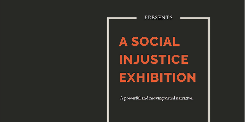 A Social Injustice Exhibition   Opening Reception