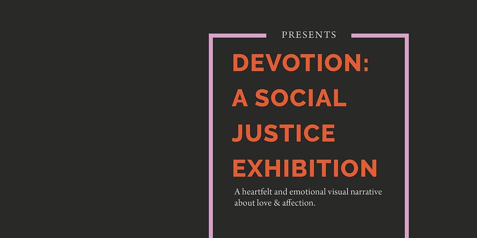 Devotion: A Social Justice Exhibition
