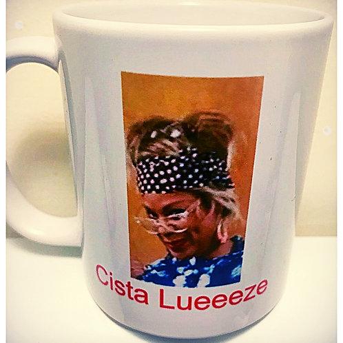 Cista Lueeeze Coffee Mug