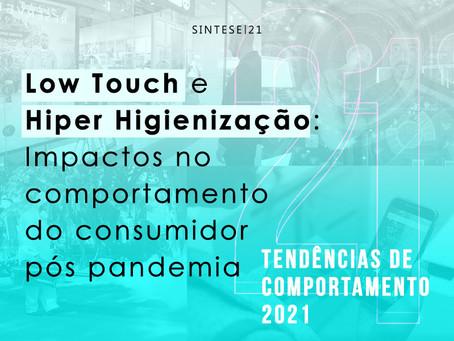 Low Touch e Hiper Higienização: Impactos no comportamento do consumidor pós pandemia