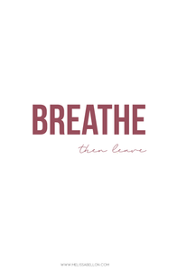 quotes, Breathe, then leave
