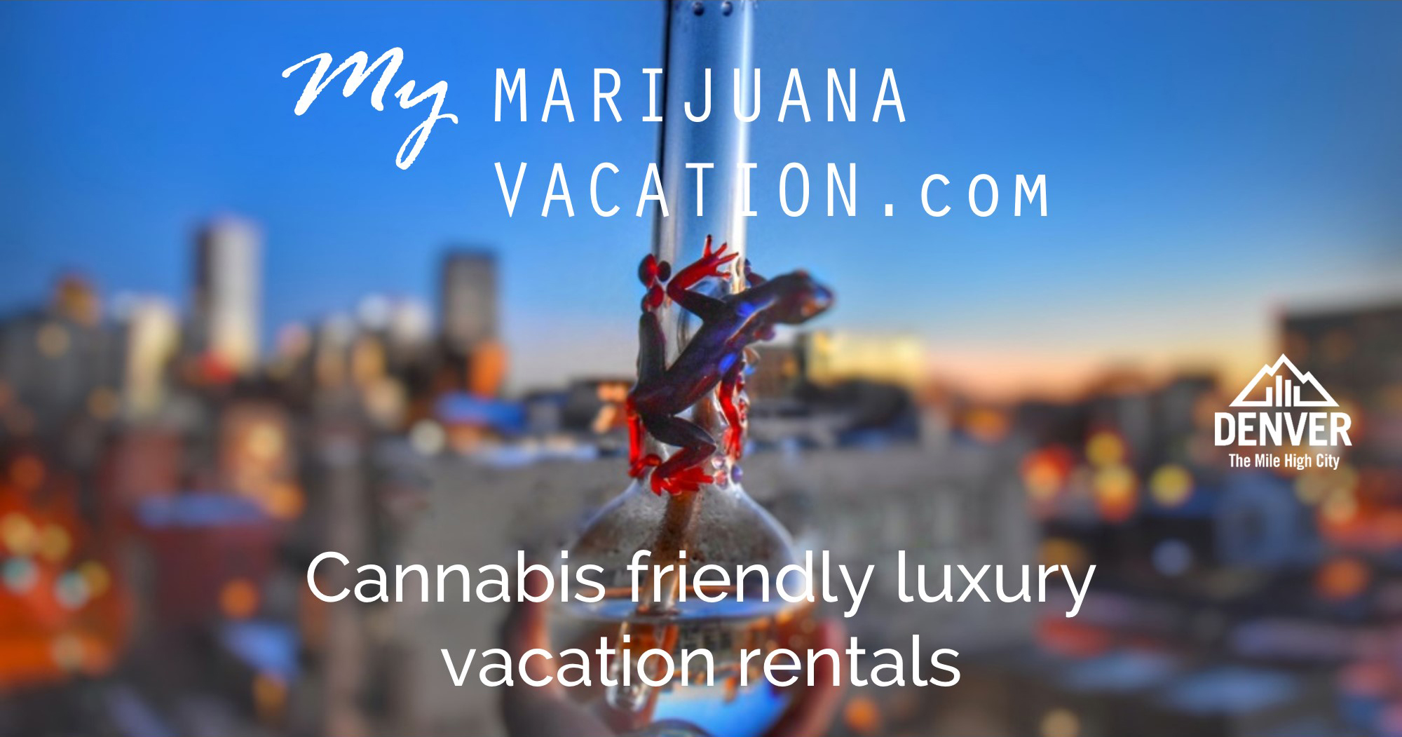My Marijuana Vacation | Cannabis Friendly Vacation Rentals