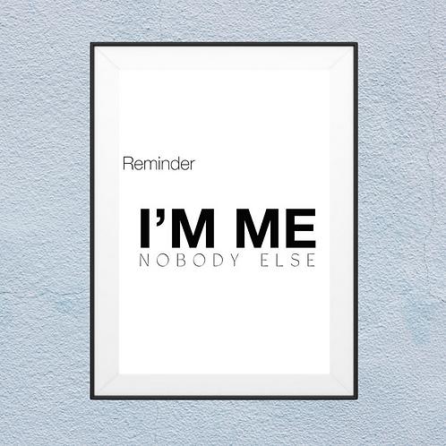 I'M ME NOBODY ELSE