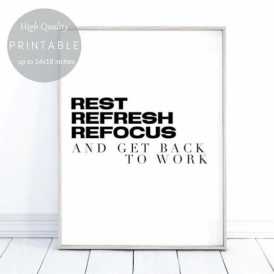 REST REFRESH REFOCUS - GET BACK TO WORK